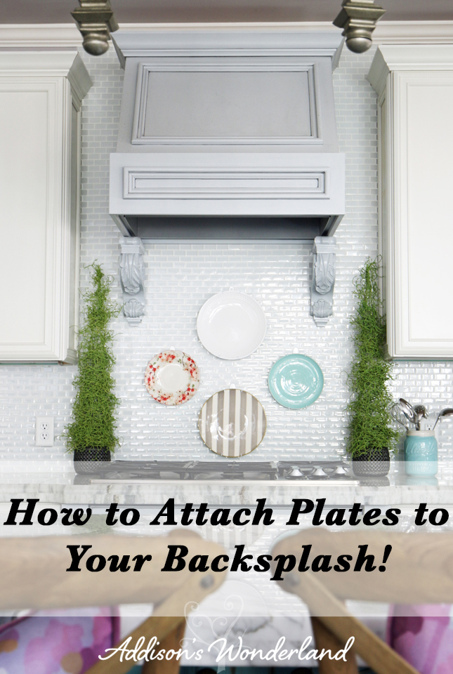 How to Hang Plates on Backsplash - Addison\'s Wonderland