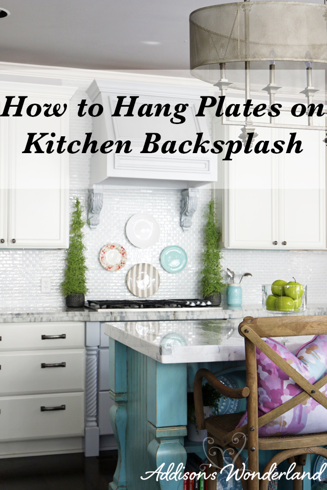 How to Hang Plates on Backsplash
